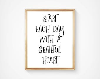 Start Each Day With A Grateful Heart, Wall Art, Typography Print, Home Decor, Motivational, Inspirational, Digital Download, Printable