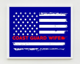 Coast Guard Wife Art Print, Military Wall Art, Proud Wife, US Flag, Decor