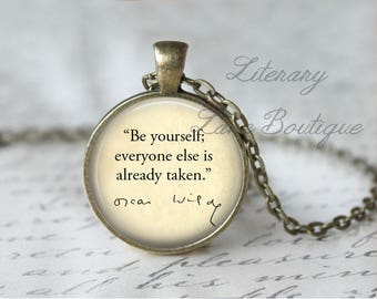 Oscar Wilde, 'Be Yourself; Everyone Else Is Already Taken', Quote Necklace or Keyring, Keychain.