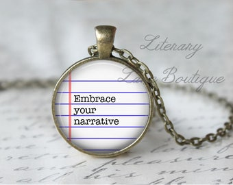 Embrace Your Narrative, Reading Quote Necklace or Keyring, Keychain.