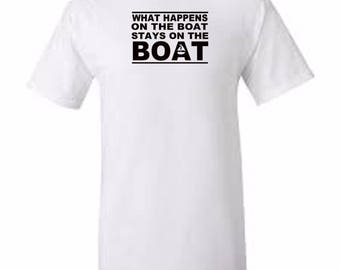 boat ship cruise what happens on the boat t shirt all sizes upto 5xl