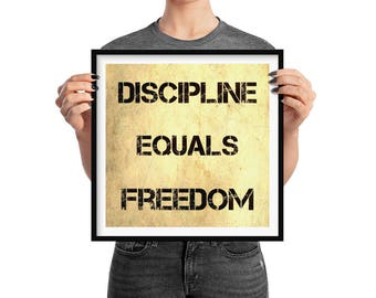 Discipline Equals Freedom Poster