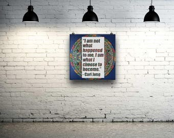 "Carl Jung Print ""I am not what happened to me, I am what I choose to become."" instant download"