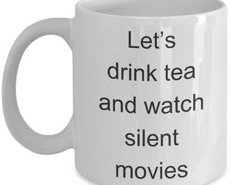 Funny Tea & Silent movies Mug-Let's drink tea and watch silent movies