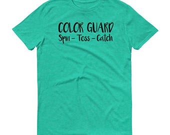 Color Guard Spin Toss Catch, Color Guard T-Shirt, ColorGuard Shirt, Color Guard Gift, Color Guard Tee Shirt