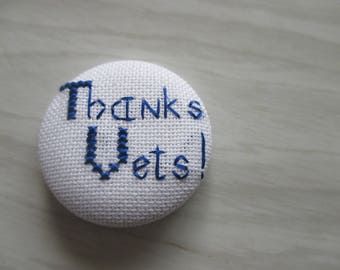 "Custom button embroidered ""Vets Thanks!"""