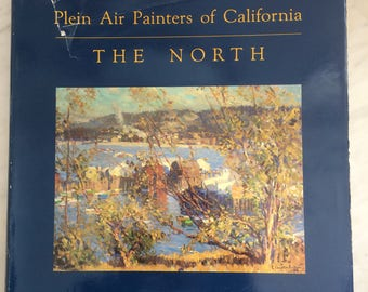 Plein Air Painters of California the North  By: