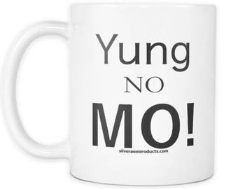 50th Birthday Mug Yung No Mo Funny Bday Aging Humor Old Age 40th Birthday Gag Coffee Mug Getting Old Humour Funny Retirement Mug
