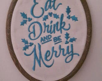 Eat Drink and be Merry Embroidered Hoop Plaque