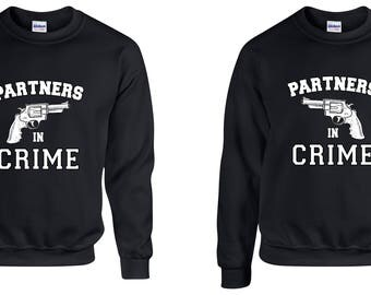 Valentine Gifts  Partners in Crime COUPLE Printed Sweatshirts Adult Unisex  Crew Neck Shirts for Men Women Matching Clothes