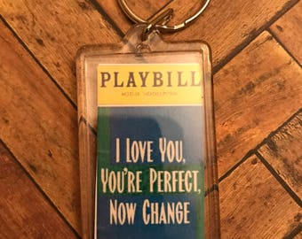 I Love You , You're Perfect , Now Change playbill souvenir keyring backpack tag acrylic FREE SHIPPING