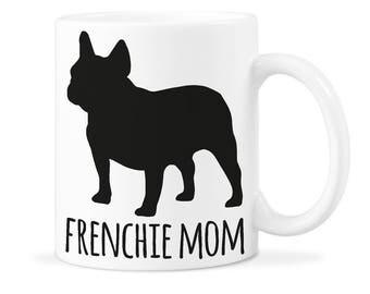 Frenchie Mom Mug Frenchie Bulldog Mom Frenchie Mom Gift Frenchie Lover Mug French Bulldog Gift Frenchie Dog Mug Frenchie Gift Mug