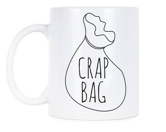 Crap Bag Mug Cup Crap Bag Cup Crap Bag Valentines Crap Bag Coffee Mug Crap Bag Coffee Crap Bag Couples Crap Bag Mug Gift Crap Bag Mug Gift