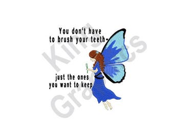 Brush Your Teeth - Machine Embroidery , Fairy, Tooth Fairy