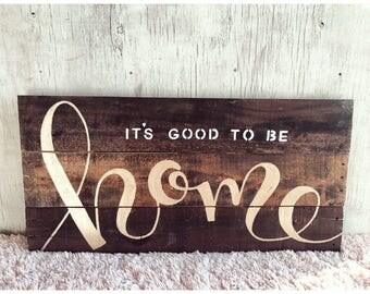 It's Good to Be Home Sign