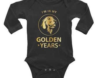 Golden Retriever Dog Lovers Long Sleeve Baby Bodysuit - I'm In My Golden Years|Funny Infant Clothes|Funny Infant Shirt |Cute Baby Shirt