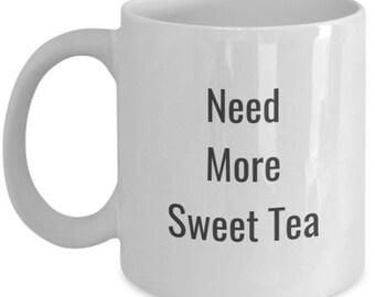 Funny Sweet Tea Lover Mug - Need More Sweet Tea