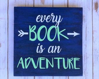 Every Book is an Adventure Handmade 12x12 sign - perfect for book lovers!