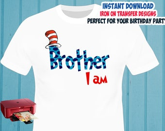 Cat In The Hat , BROTHER , Iron On Transfer , Dr Seuss Brother Birthday Shirt Design , DIY Shirt Transfer , Digital Files , Instant Download