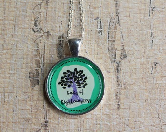 Pendant Necklace Oaks of Righteousness. Isaiah 61:3