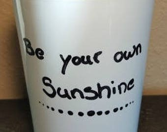 Be Your Own Sunshine Mug