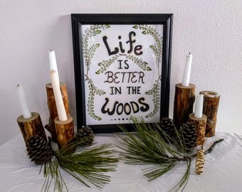 Life is Better in the Woods 14x17