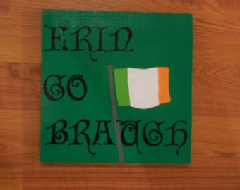 Erin Go Braugh hand painted wooden sign