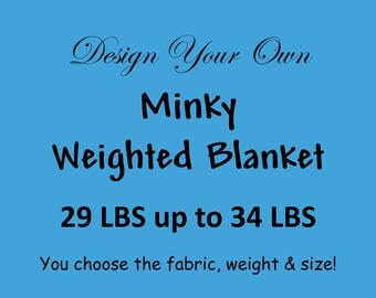 Design Your Own Weighted Blanket, Adult Weighted Blanket, Twin Weighted Blanket, Full Weighted Blanket, Queen Weighted Blanket, 29-34 LBS