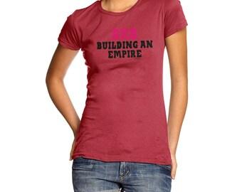 Funny Sarcasm T Shirt BRB Building An Empire Women's T-Shirt