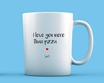 I Love You More Than Pizza Mug