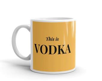 """This is vodka"""" mug"""