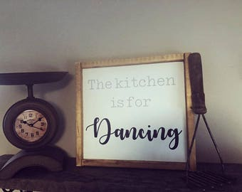 Kitchen is for Dacing sign