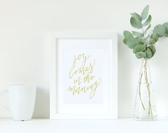Joy Comes in the Morning Yellow - Psalm 30:5 Calligraphy - DIGITAL DOWNLOAD