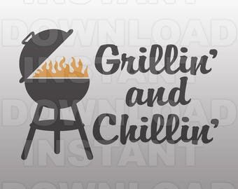 Grillin and Chillin BBQ Grill SVG File,Barbecue SVG,Grilling svg -Commercial & Personal Use- Cricut svg,Silhouette svg,svg cut,Vector svg