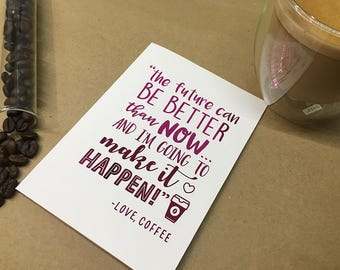 Foil cards - Coffee quotes - Make it Happen