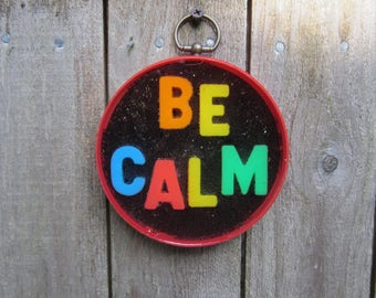 BE CALM  -  upcycled Inspirational Wall Art