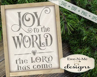 Joy To The World SVG - Joy to the World the Lord has come svg - Joy SVG - Christian svg - Christmas SVG - Commercial Use svg, dxf, png, jpg