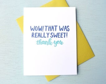 Letterpress Thank You Card - Hand Lettering - Wow! That Was Really Sweet! Thank you - THX-557