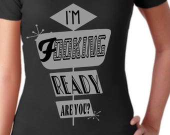 Are you Fooking ready? -Dave Grohl inspired women's shirt