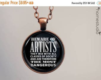 ON SALE - Beware of Artists Quote jewelry. Necklace, Pendant or Keychain Key Ring. Perfect Gift Present. Glass dome metal charm by HomeStudi