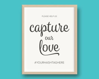 PRINTED Capture Our Love Custom Hashtag Wedding Reception Sign Foil or Matte 8x10