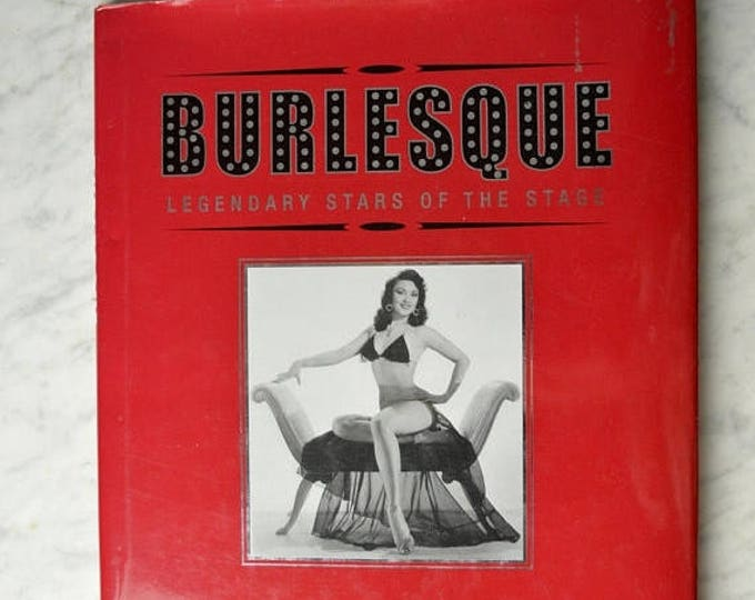 sale Burlesque Book, History of Burlesque, Burlesque Dancers, Coffee Table Book, Risque Dancers, Stripper Book, History of Striptease