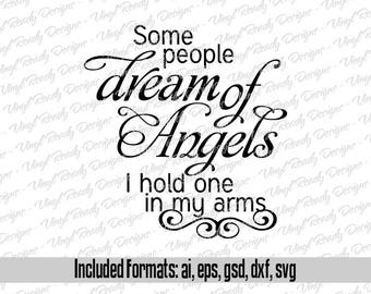 Some people dream of angels I hold one in my arms - Baby Nursery Vector Art - Svg Eps Ai Gsd Dxf Download