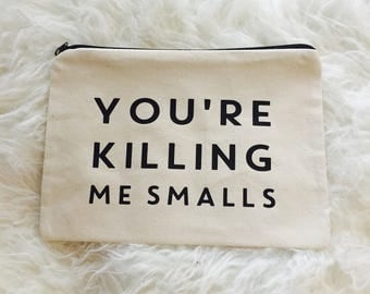 You're Killing Me Smalls makeup bag | the Sandlot | mom gift | Gift for her | natural cotton | Purse | zippered pouch | License Approved