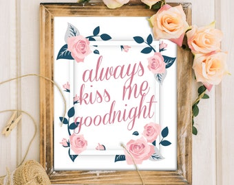 """Printable """"Always Kiss Me Goodnight"""" pdf file instant download Quote Gallery Wall Art Bedroom Newlyweds Print"""
