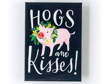 Hogs and Kisses Magnet by Emily McDowell