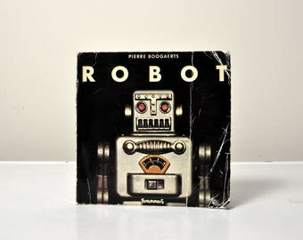 Robot by Pierre Boogaerts Rare Tin Robot Space Toy Reference Book