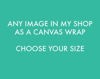 canvas wrap, gallery wrap, canvas wall art, photo canvas, fine art photography, any photo canvas, photography wrap, ready to hang, custom
