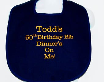 Adult Bib, 50th Birthday, Dinner On Me, Gag Gift, Personalized With Name, Dad, Boss, Husband, Papa,  No Shipping Fee, Ships TODAY, AGFT 1220