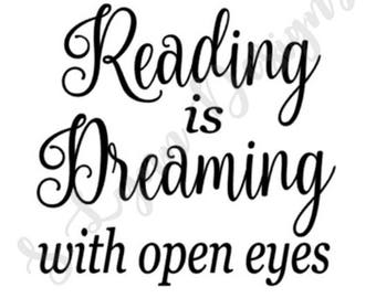 Reading is Dreaming with Open Eyes SVG